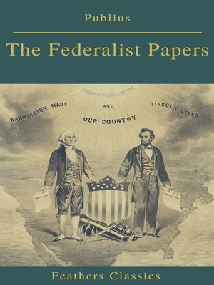 cover image of The Federalist Papers (Best Navigation, Active TOC) (Feathers Classics)