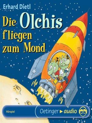 cover image of Die Olchis fliegen zum Mond