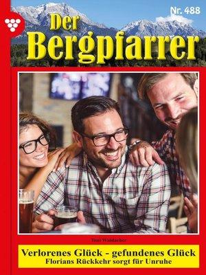 cover image of Der Bergpfarrer (ab 375) 488 – Heimatroman