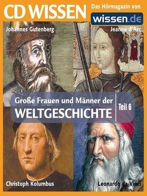 cover image of Teil 06: Johannes Gutenberg, Jeanne d' Arc, Christoph Kolumbus, Leonardo da Vinci