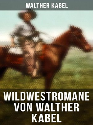 cover image of Wildwestromane von Walther Kabel