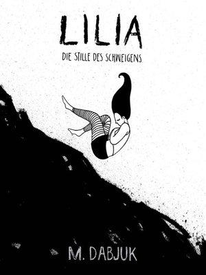 cover image of Lilia--Die Stille des Schweigens