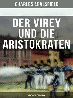 cover image of Der Virey und die Aristokraten (Historischer Roman)
