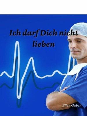 cover image of Ich darf dich nicht lieben