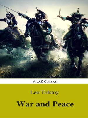 cover image of War and Peace (Complete Version, Best Navigation, Active TOC) (A to Z Classics)