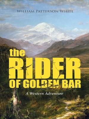 cover image of THE RIDER OF GOLDEN BAR (A Western Adventure)