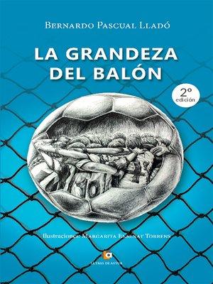 cover image of La grandeza del balón