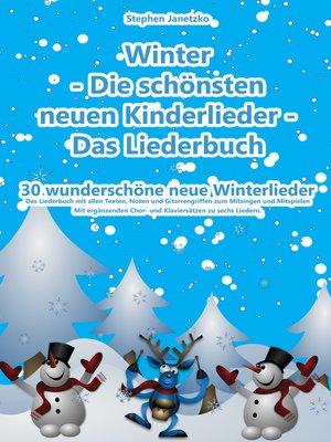 cover image of Winter --Die schönsten neuen Kinderlieder--Das Liederbuch
