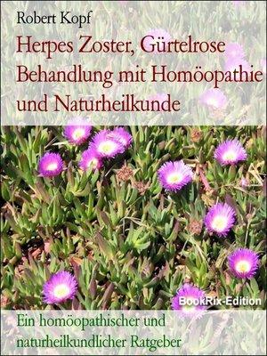 cover image of Herpes Zoster, Gürtelrose Behandlung mit Homöopathie und Naturheilkunde