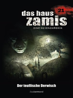 cover image of Das Haus Zamis 21--Der teuflische Derwisch