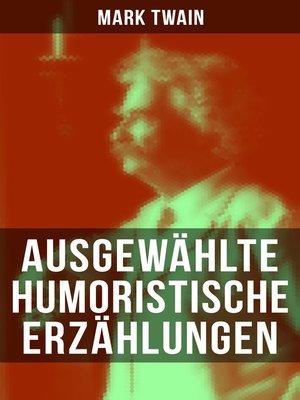 cover image of Ausgewählte humoristische Erzählungen von Mark Twain