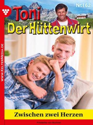 cover image of Toni der Hüttenwirt 162 – Heimatroman