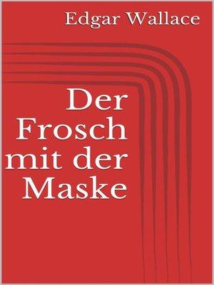cover image of Der Frosch mit der Maske
