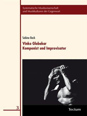 cover image of Vinko Globokar. Komponist und Improvisator