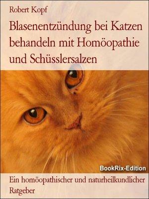 cover image of Blasenentzündung bei Katzen behandeln mit Homöopathie und Schüsslersalzen
