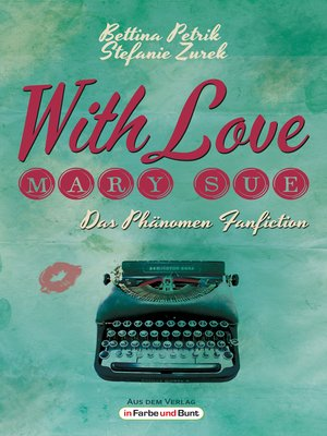 cover image of With Love, Mary Sue--Das Phänomen Fanfiction