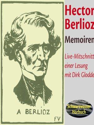 cover image of Memoiren des Hector Berlioz