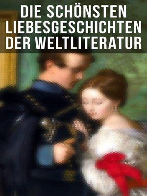 cover image of Die schönsten Liebesgeschichten der Weltliteratur