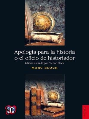 cover image of Apología para la historia o el oficio de historiador