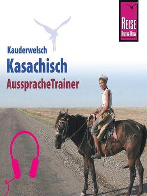 cover image of Reise Know-How Kauderwelsch AusspracheTrainer Kasachisch