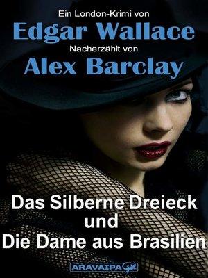 cover image of Das Silberne Dreieck und Die Dame aus Brasilien