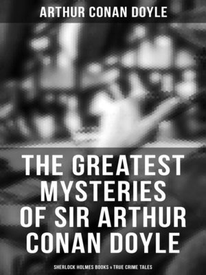 cover image of The Greatest Mysteries of Sir Arthur Conan Doyle