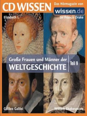 cover image of Teil 09: Elisabeth I., Sir Francis Drake, Galileo Gallilei, William Shakespeare