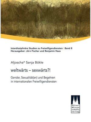 cover image of weltwärts--sexwärts?!