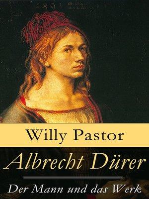 cover image of Albrecht Dürer--Der Mann und das Werk