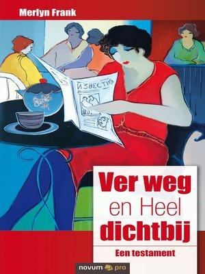 cover image of Ver weg en Heel dichtbij