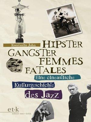cover image of Hipster, Gangster, Femmes Fatales