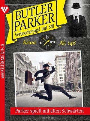 cover image of Butler Parker 146 – Kriminalroman