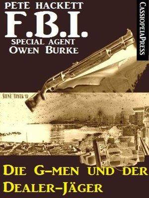 cover image of FBI Special Agent--Die G-men und der Dealer-Jäger