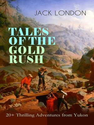 cover image of TALES OF THE GOLD RUSH – 20+ Thrilling Adventures from Yukon