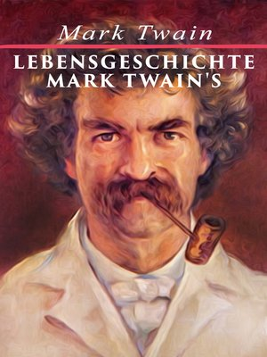 cover image of Lebensgeschichte Mark Twain's