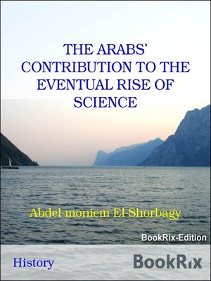 cover image of THE ARABS' CONTRIBUTION TO THE EVENTUAL RISE OF SCIENCE