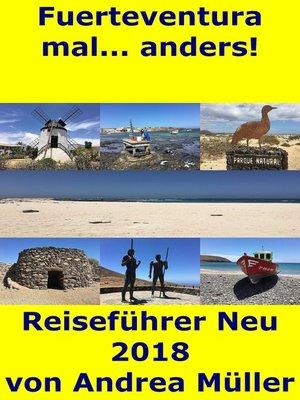 cover image of Fuerteventura mal... anders! Reiseführer Neu 2018