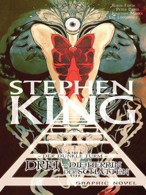 cover image of Stephen Kings Der dunkle Turm, Band 14--Drei--Die Herrin der Schatten