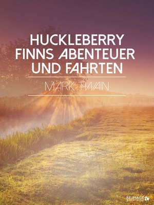 cover image of Huckleberry Finns Abenteuer und Fahrten