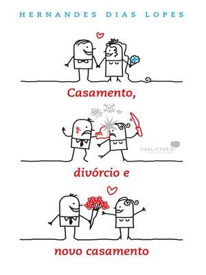 cover image of Casamento, divórcio e novo casamento