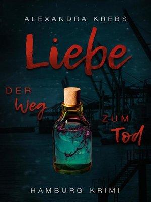 cover image of Liebe--Der Weg zum Tod