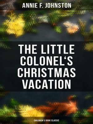 cover image of The Little Colonel's Christmas Vacation (Children's Book Classic)