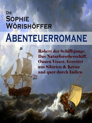 cover image of Die Sophie Wörishöffer-Abenteuerromane