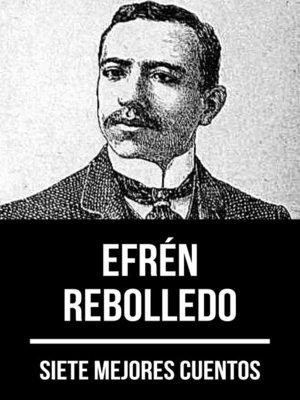cover image of 7 mejores cuentos de Efrén Rebolledo
