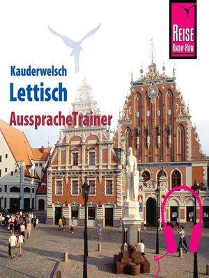 cover image of Reise Know-How Kauderwelsch AusspracheTrainer Lettisch