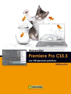 cover image of Aprender Premiere Pro CS5.5 con 100 ejercicios prácticos