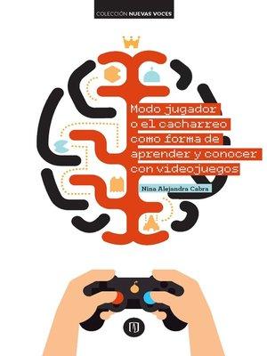 cover image of Modo jugador o el cacharreo como forma de aprender y conocer con videojuegos