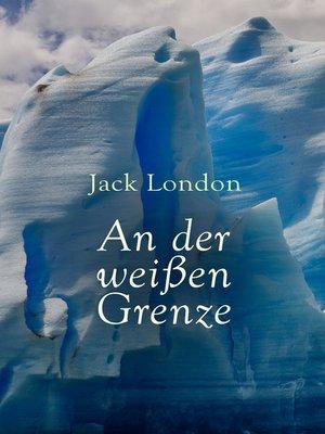 cover image of An der weißen Grenze