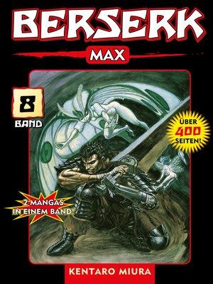 cover image of Berserk Max, Band 8