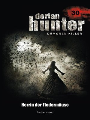 cover image of Dorian Hunter 30--Herrin der Fledermäuse